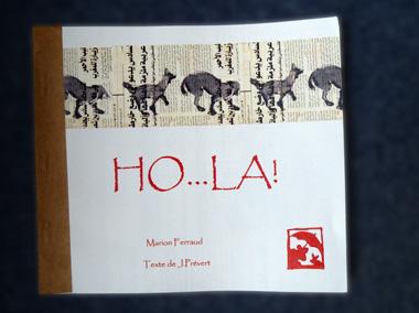 """""""Ho...La!"""", le livre réalisé par Marion Ferraud autour d'un poème de Jacques Prévert. Photo: PHB"""