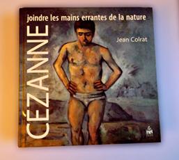 Jean Colrat. Cézanne. Les mains errantes de la nature. Photo: Les Soirées de Paris