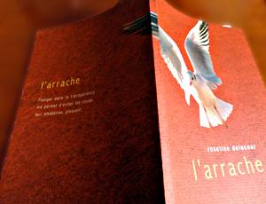 """""""l'arrache"""", par Roseline Delacour. Editions Delphine Montalant. Photo: LSDP"""