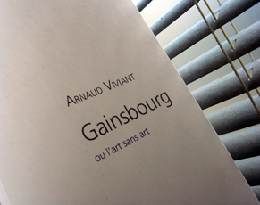 Gainsbourg par Arnaud Viviant. Photo: Philippe Bonnet