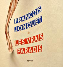 Les vrais paradis.François Jonquet. Photo: Les Soirées de Paris