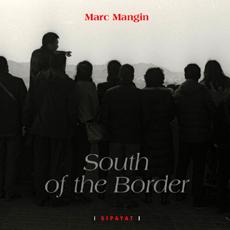 """Couverture du livre de Jacques Mangin """"South of the border"""". Photo: Bruno Sillard"""