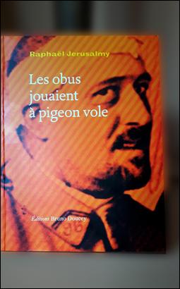 """""""Les obus jouaient à pigeon vole"""". Photo: LBM"""
