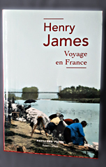 Henry James, Voyage en France. Photo: LBM