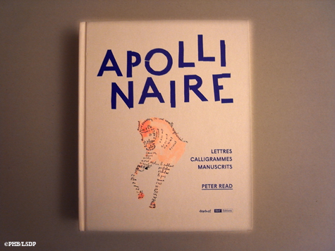 "Apollinaire, Manuscrtits, lettres et calligrammes"". Peter Read. Photo: PHB/LSDP"